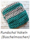 Anleitung Rundschal mit Büschelmaschen häkeln