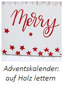 Adventskalenderaufhängung: Lettering auf Holz